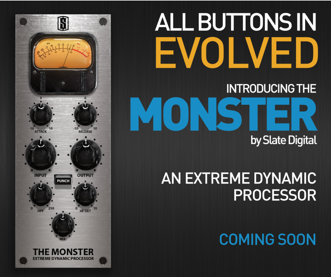 Slate Digital Monster Goes All Buttons In - Everything Recording